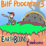 Podcast 03 - EarthBound & Timelessness